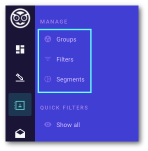 If you go to Audience, see Groups, Filters and Segments in Manage section<br><br>