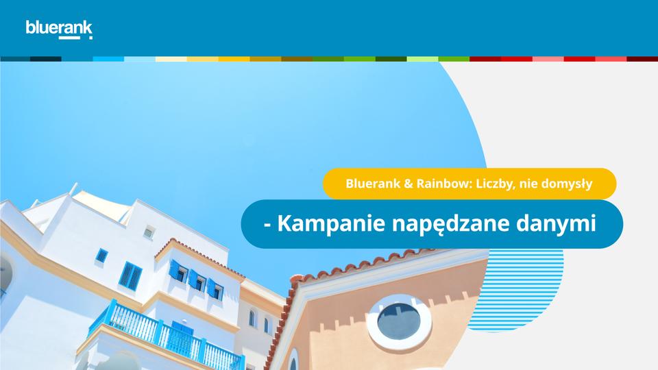 Success story kampanii Bluerank dla Rainbow