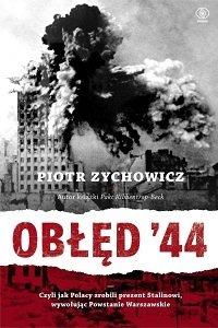preview_Piotr_Zychowicz___Ob__d__44._Czyli_jak_Polacy_zrobili_prezent_Stalinowi__wywo_uj_c_powstanie_warszawskie.jpg