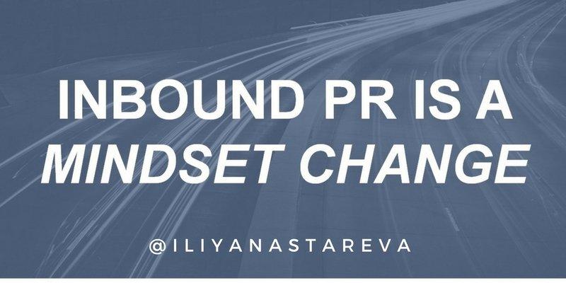 Inbound PR is a mindset change_Iliyana Stareva.jpg