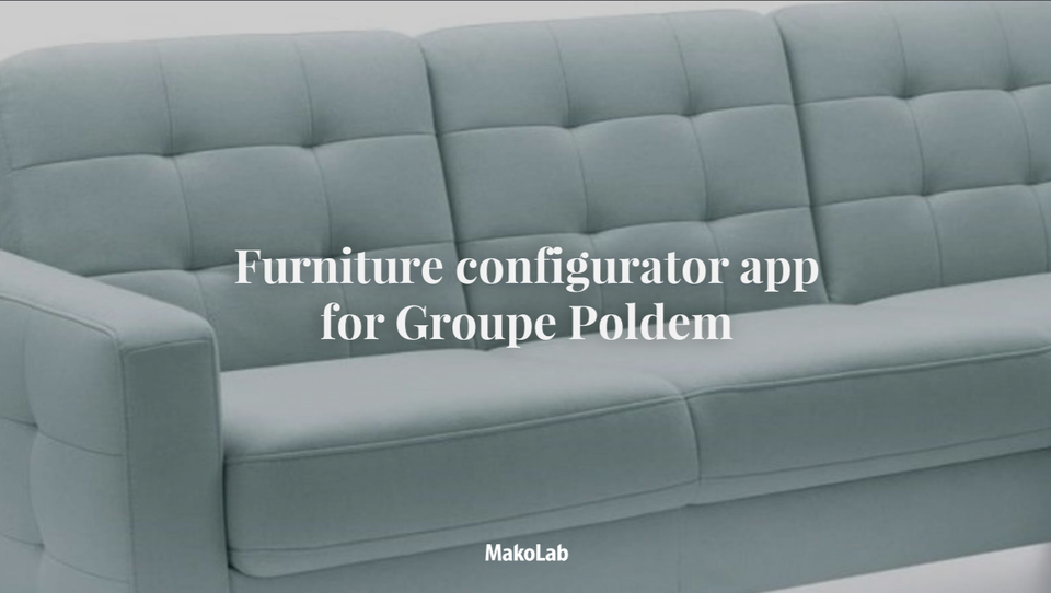 See the case study 3D Furniture Configurator for Groupe Poldem
