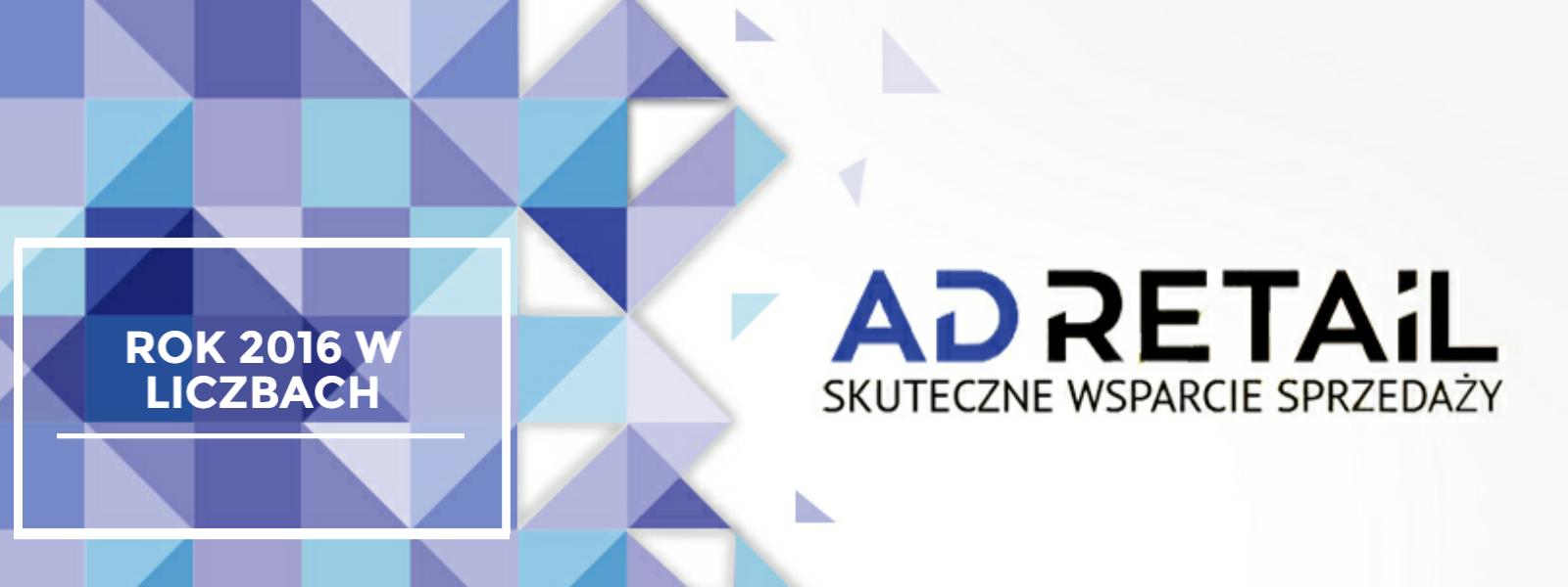 Rok 2016 rokiem rekordów sieci reklamowej AdRetail.