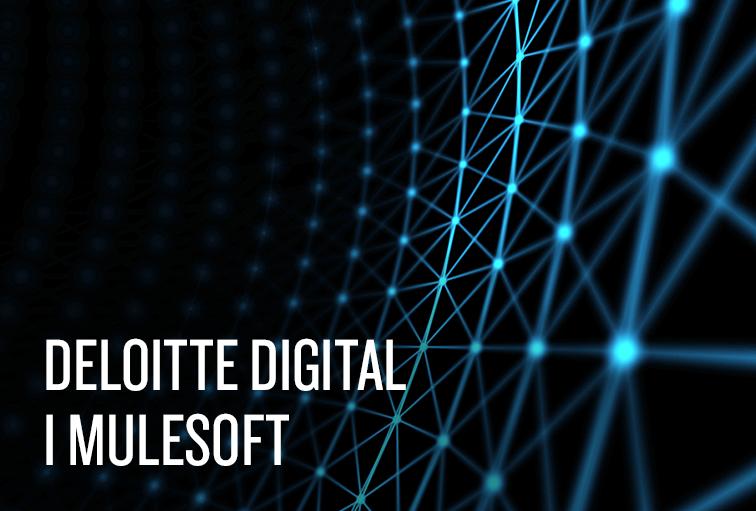 Deloitte Digital z MuleSoft zawarły partnerstwo w celu przyśpieszenia transformacji cyfrowej firm