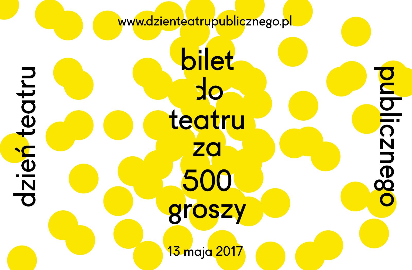 """Dzień Teatru Publicznego i akcja """"Bilet do teatru za 500 groszy"""" w kaliskim Teatrze"""