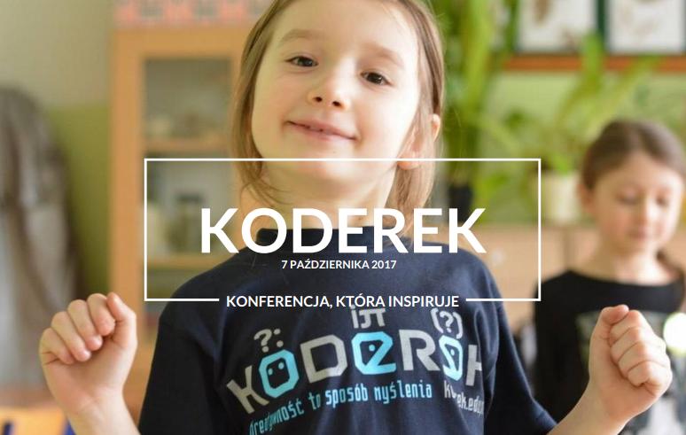 Koderek - konferencja o cyfrowym świecie i stosowaniu nowych technologii już w sobotę w Warszawie!