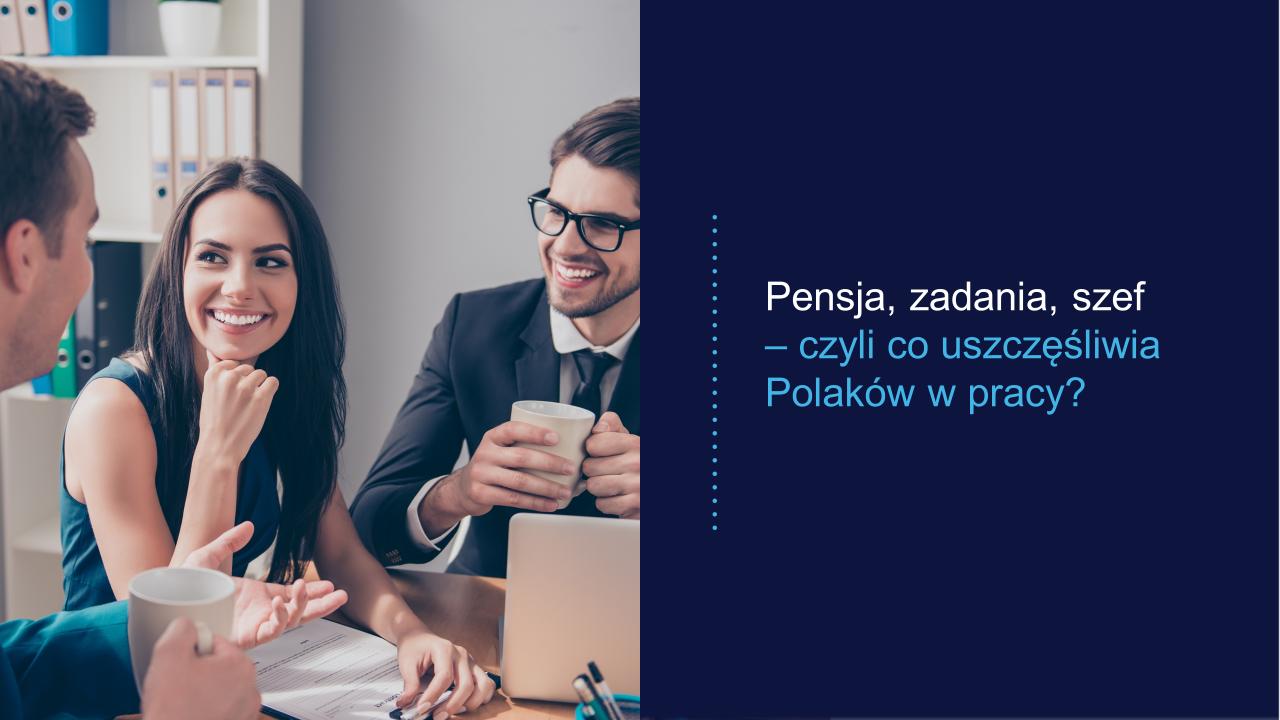 Pensja, zadania, szef - czyli co uszczęśliwia Polaków w pracy?