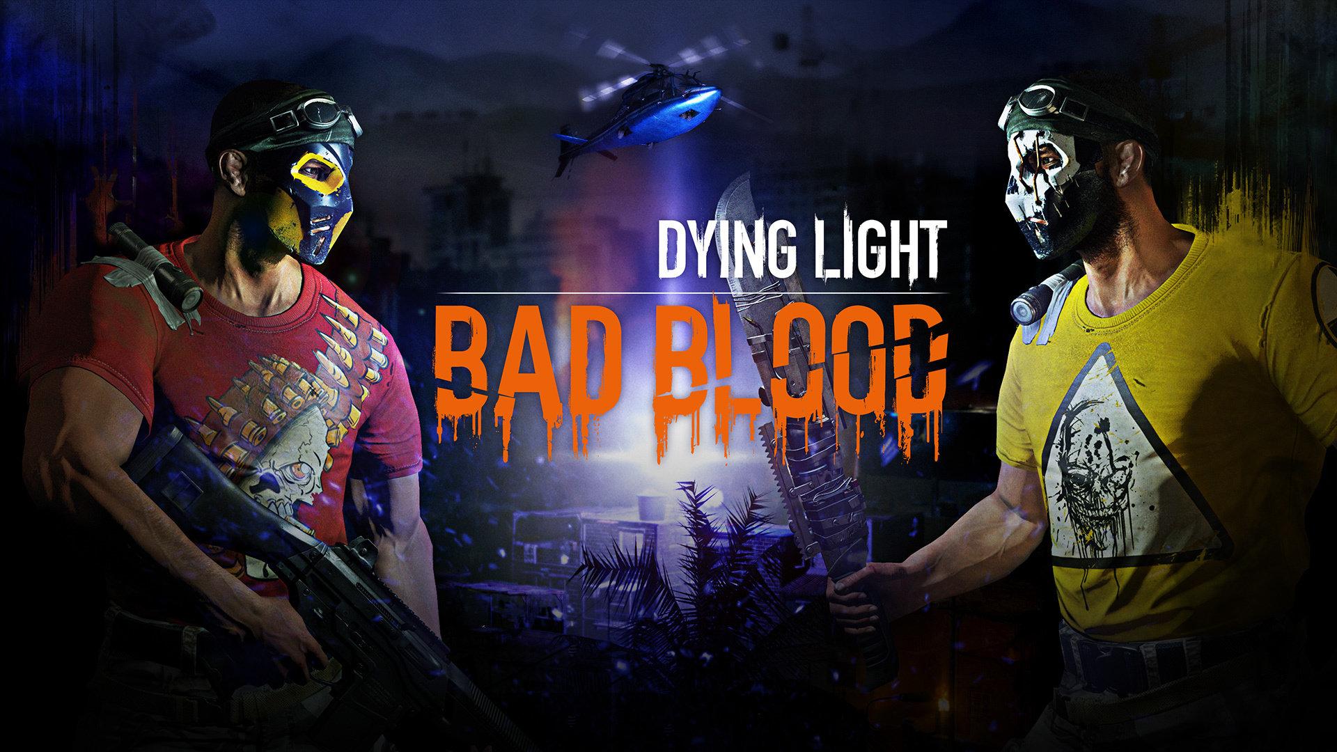 Bad Blood - nowa zawartość multiplayerowa do Dying Light