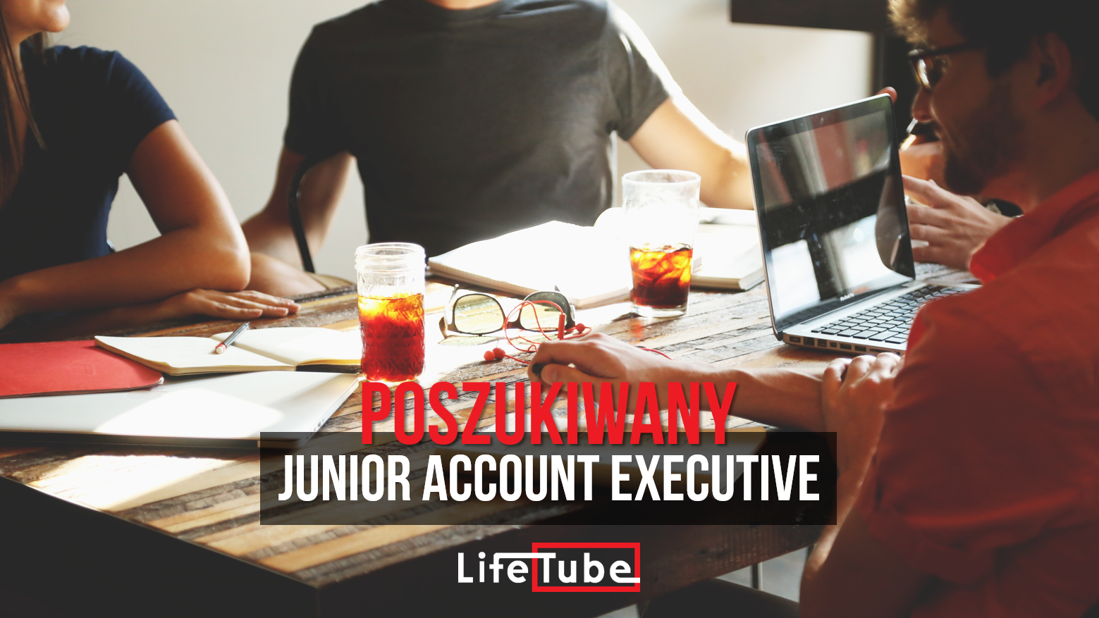 Zostań Junior Account Executive w LifeTube!