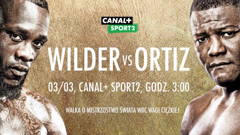 Hit w wadze ciężkiej: Wilder vs Ortiz - walka o tytuł bokserskiego mistrza świata WBC w CANAL+ SPORT 2