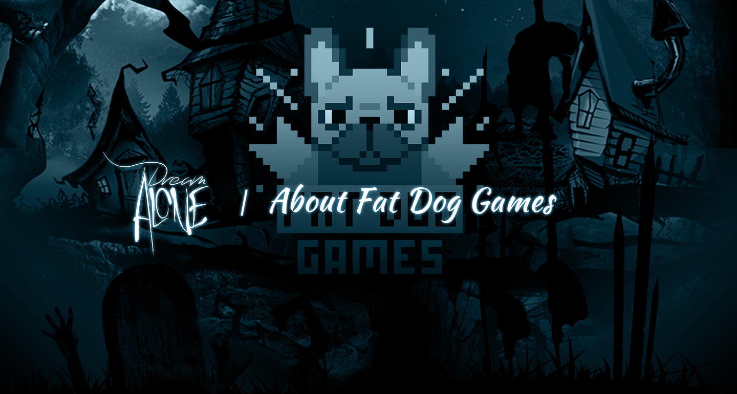 Few words about Fat Dog Games