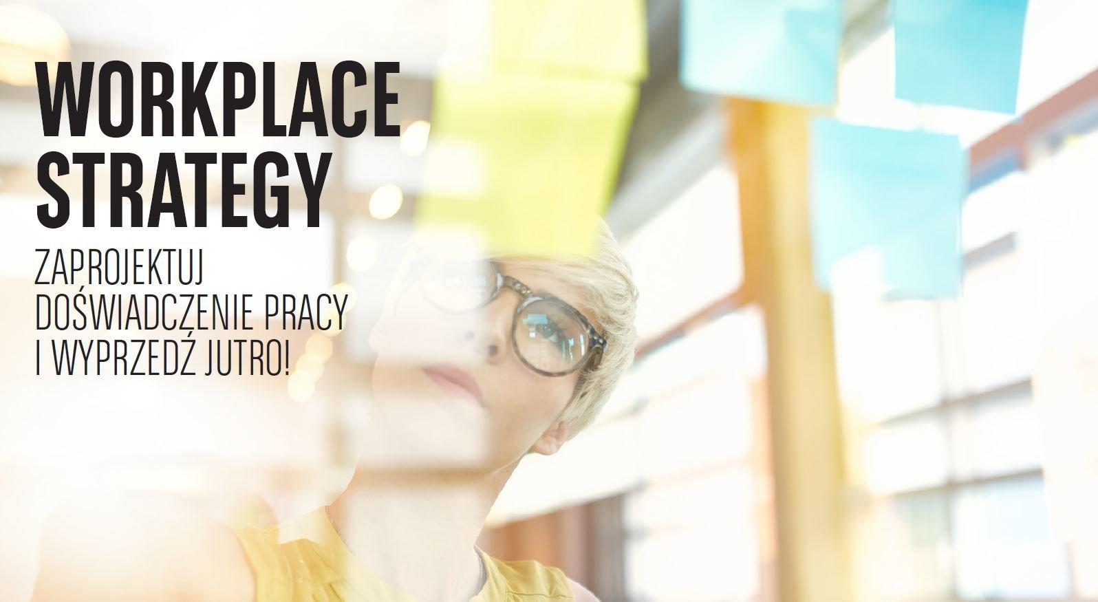 Czas na zmiany w miejscach pracy, czas na workplace strategy