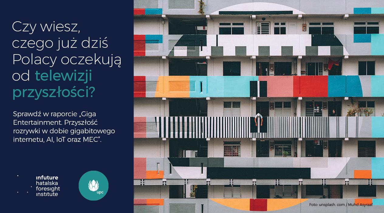 """Internet gigabitowych prędkości umożliwi rozwój nowych obszarów rozrywki cyfrowej - infuture hatalska foresight institute i UPC Polska prezentują raport """"Giga Entertainment. Przyszłość rozrywki w dobie gigabitowego internetu, AI, IoT oraz MEC"""""""